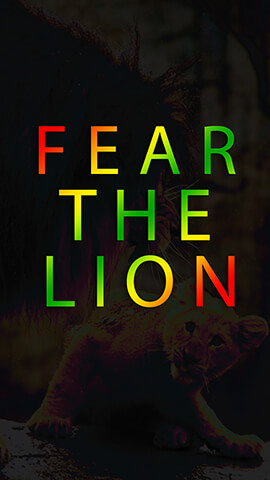 Fear The Lion Wallpaper For Phone ...